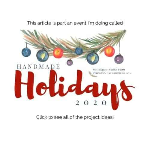 This article is part of an event I'm doing called Handmade Holidays 2020. Click to see all the project ideas!