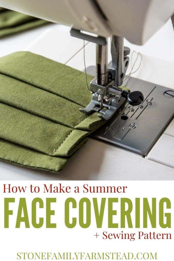 "cloth face mask on a sewing machine with the title ""Summer Face Covering + Pattern - Stone Family Farmstead"""