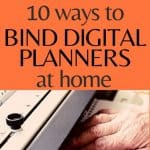 10 Ways to Bind Your Digital Printable Planners or eBooks - Stone Family Farmstead